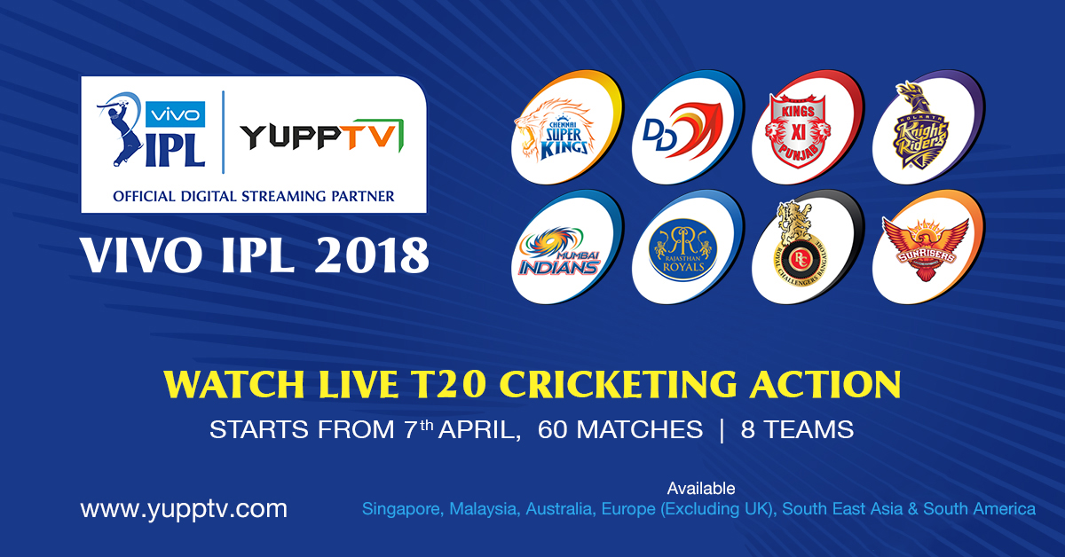 Catch the Super Exciting cricket series of the year IPL-2018 live on YuppTV